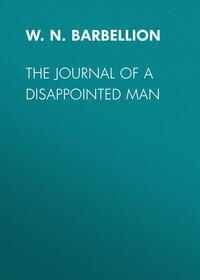 Купить книгу The Journal of a Disappointed Man, автора W.N.P. Barbellion