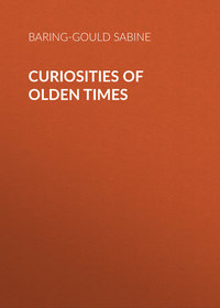 Купить книгу Curiosities of Olden Times, автора Baring-Gould Sabine