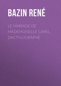 Купить книгу Le Mariage de Mademoiselle Gimel, Dactylographe, автора