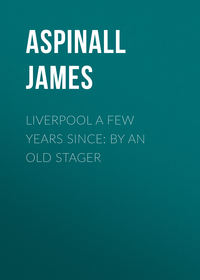 Купить книгу Liverpool a few years since: by an old stager, автора