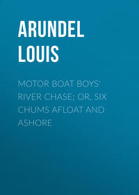 Купить книгу Motor Boat Boys' River Chase; or, Six Chums Afloat and Ashore, автора