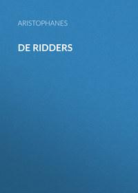 Купить книгу De Ridders, автора Aristophanes