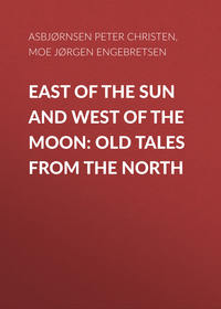 Купить книгу East of the Sun and West of the Moon: Old Tales from the North, автора