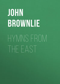 Купить книгу Hymns from the East, автора John Brownlie