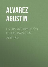 Купить книгу La transformación de las razas en América, автора