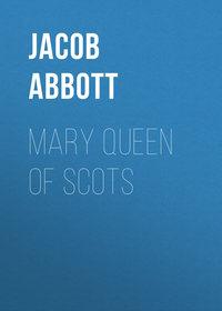 Купить книгу Mary Queen of Scots, автора