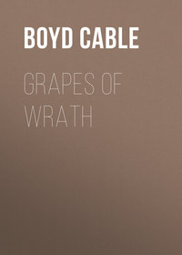 Книга Grapes of wrath - Автор Boyd Cable