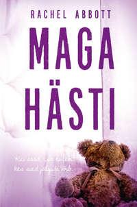 Купить книгу Maga hästi!, автора Rachel  Abbott