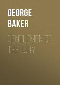 Купить книгу Gentlemen of the Jury, автора
