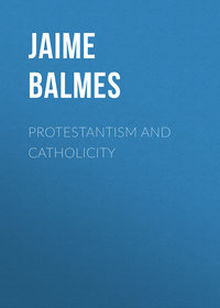 Купить книгу Protestantism and Catholicity, автора Jaime Luciano Balmes