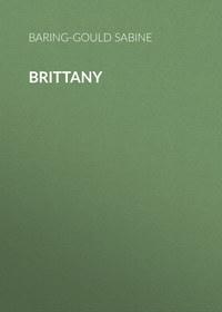 Купить книгу Brittany, автора Baring-Gould Sabine