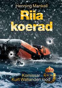Купить книгу Riia koerad, автора Henning Mankell