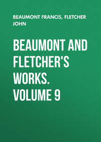 Купить книгу Beaumont and Fletcher's Works. Volume 9, автора