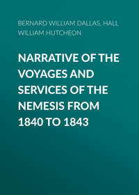 Купить книгу Narrative of the Voyages and Services of the Nemesis from 1840 to 1843, автора William Hall