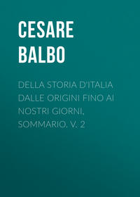 Купить книгу Della storia d'Italia dalle origini fino ai nostri giorni, sommario. v. 2, автора