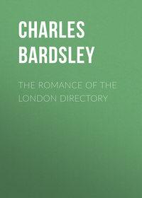 Купить книгу The Romance of the London Directory, автора
