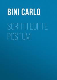 Книга Scritti editi e postumi - Автор Carlo Bini