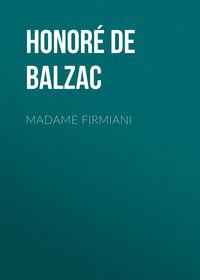Купить книгу Madame Firmiani, автора