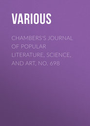 Chambers\'s Journal of Popular Literature, Science, and Art, No. 698