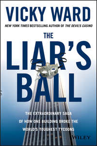 The Liar's Ball. The Extraordinary Saga of How One Building Broke the World's Toughest Tycoons