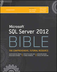 Книга Microsoft SQL Server 2012 Bible - Автор Patrick LeBlanc