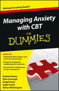 Книга Managing Anxiety with CBT For Dummies - Автор Fergal Jones
