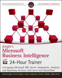 Книга Knight's Microsoft Business Intelligence 24-Hour Trainer - Автор Devin Knight