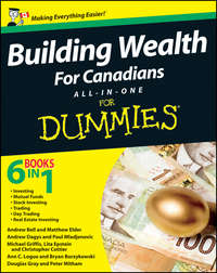 Книга Building Wealth All-in-One For Canadians For Dummies - Автор Michael Griffis