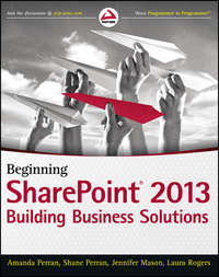 Beginning SharePoint 2013. Building Business Solutions
