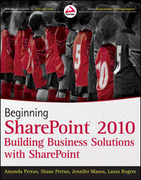 Beginning SharePoint 2010. Building Business Solutions with SharePoint