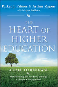 The Heart of Higher Education. A Call to Renewal