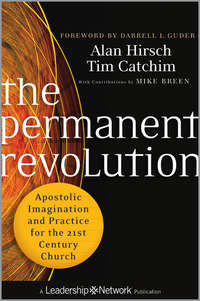The Permanent Revolution. Apostolic Imagination and Practice for the 21st Century Church