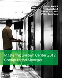 Книга Mastering System Center 2012 Configuration Manager - Автор Steve Rachui