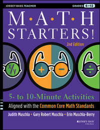 Math Starters. 5- to 10-Minute Activities Aligned with the Common Core Math Standards, Grades 6-12