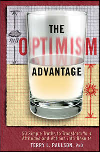 The Optimism Advantage. 50 Simple Truths to Transform Your Attitudes and Actions into Results