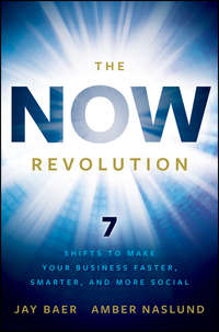 The NOW Revolution. 7 Shifts to Make Your Business Faster, Smarter and More Social