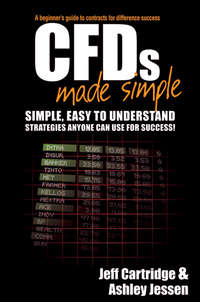 CFDs Made Simple. A Beginner's Guide to Contracts for Difference Success