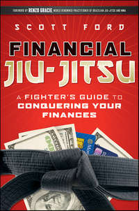 Financial Jiu-Jitsu. A Fighter's Guide to Conquering Your Finances