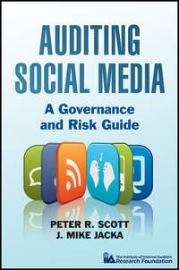 Auditing Social Media. A Governance and Risk Guide