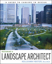 Becoming a Landscape Architect. A Guide to Careers in Design