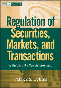 Regulation of Securities, Markets, and Transactions. A Guide to the New Environment