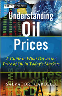 Understanding Oil Prices. A Guide to What Drives the Price of Oil in Today's Markets