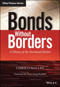 Bonds without Borders. A History of the Eurobond Market