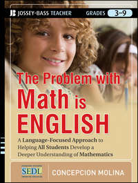 The Problem with Math Is English. A Language-Focused Approach to Helping All Students Develop a Deeper Understanding of Mathematics