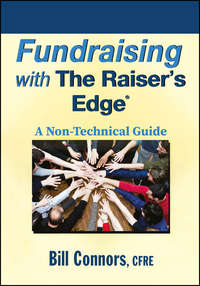 Fundraising with The Raiser's Edge. A Non-Technical Guide