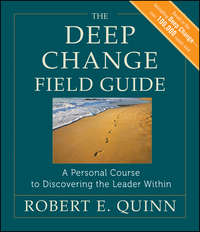 The Deep Change Field Guide. A Personal Course to Discovering the Leader Within