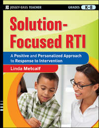 Solution-Focused RTI. A Positive and Personalized Approach to Response-to-Intervention