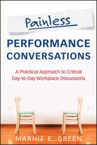 Painless Performance Conversations. A Practical Approach to Critical Day-to-Day Workplace Discussions