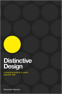 Distinctive Design. A Practical Guide to a Useful, Beautiful Web