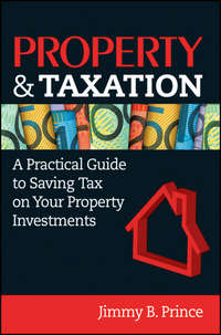 Property & Taxation. A Practical Guide to Saving Tax on Your Property Investments